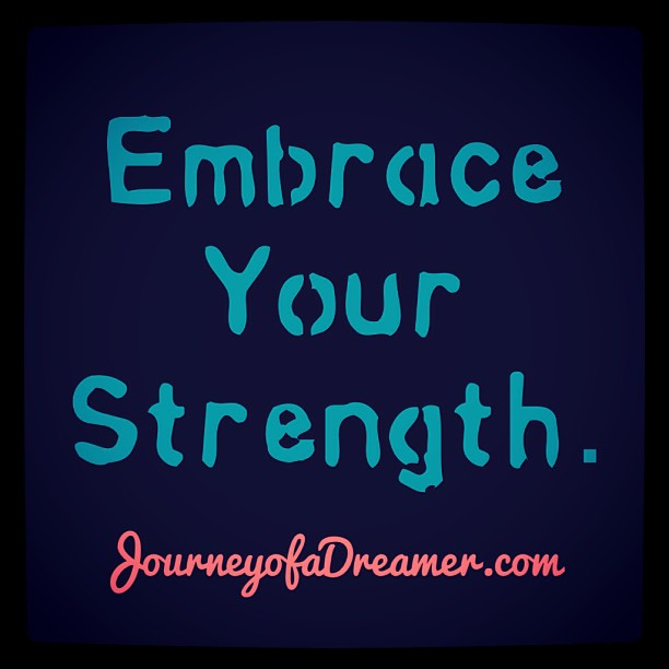 Embrace Your Strength